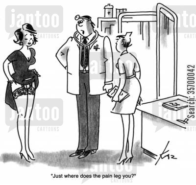 sexy lady cartoon humor: 'Just where does the pain leg you?'