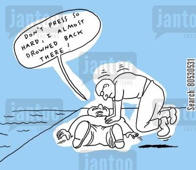 first aid cartoon humor: 'Don't press so hard, I almost drowned back there!'