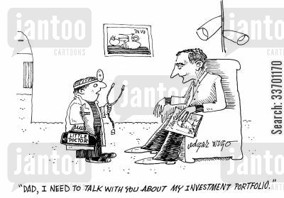 financial cartoon humor: 'Dad, I need to talk to you about my investment portfolio.'