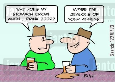 drinking mate cartoon humor: 'Why does my stomach growl when I drink beer?', 'Maybe it's jealous of your kidneys.'