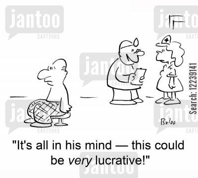 lucrative cartoon humor: 'It's all in his mind -- this could be very lucrative!'