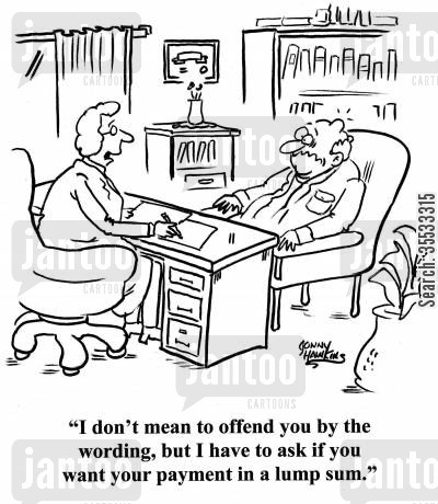 head injury cartoon humor: Lawyer to client: 'I don't mean to offend you by the wording, but I have to ask if you want your payment in a lump sum.'