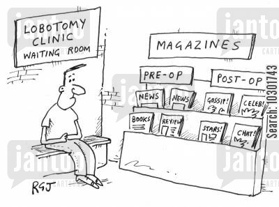 lobotomy cartoon humor: Magazines in a lobotomy clinic.