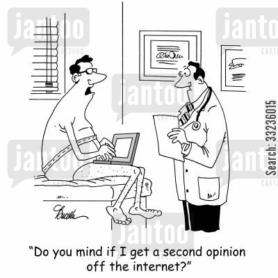medical opinion cartoon humor: 'Do you mind if I get a second opinion off the internet?'