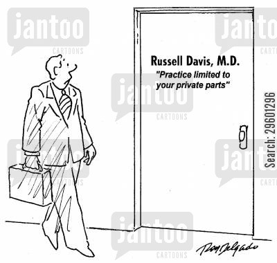 examination cartoon humor: 'Russel Davis, M.D. 'Practice limited to your private parts.''