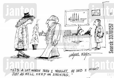 smoking addiction cartoon humor: 'It's a lot worse than I thought...He said I might just as well keep on smoking.'