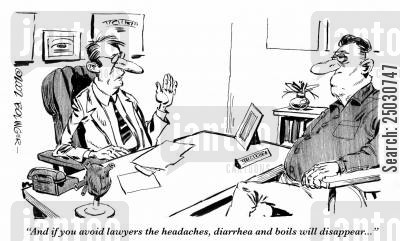 diarrhea cartoon humor: 'And if you avoid lawyers the headaches, diarrhea and boils will disappear...'