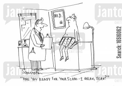 health bills cartoon humor: 'Are you ready for you scam - I mean, scan?'