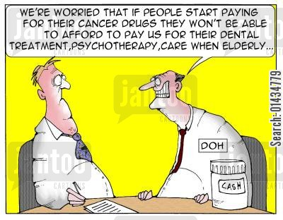 health bills cartoon humor: 'I am worried that if people start paying for their cancer treatments then they wont be able to afford to pay us...'