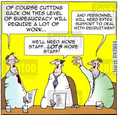 focus groups cartoon humor: 'Of course cutting back on this level of bureaucracy will require a lot of work...'