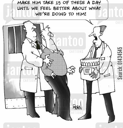 pharma companies cartoon humor: Make him take 15 of these a day until we feel better about what we're doing to him!