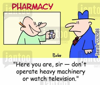 meds cartoon humor: PHARMACY, 'Here you are, sir -- don't operate heavy machinery or watch television.'