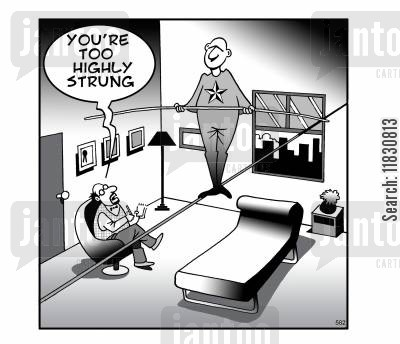 high wire cartoon humor: You're too highly strung.