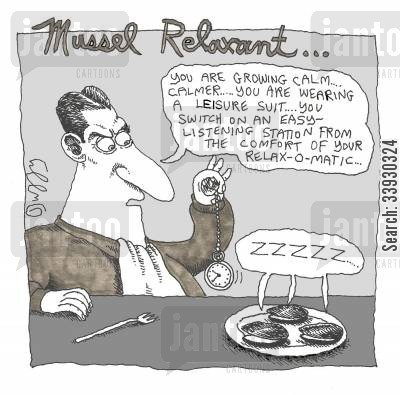 hypnotists cartoon humor: Mussel Relaxant.