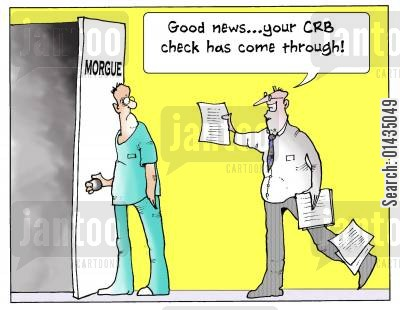 morgues cartoon humor: 'Good news...your CRB check has come through.'