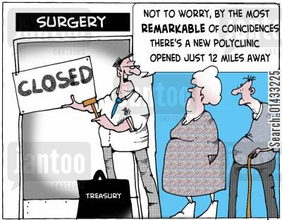 closures cartoon humor: Not to worry...by the most remarkable of coincidences a new polyclinic has been opened just 12 miles away...
