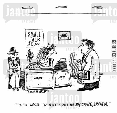 make small talk cartoon humor: 'I'd like to see you in my office, Brenda.'