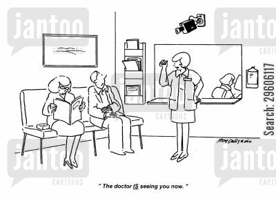 close circuit television cartoon humor: 'The doctor IS seeing you now.'