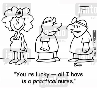good looks cartoon humor: 'You're lucky -- all I have is a PRACTICAL nurse.'
