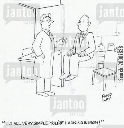 floated cartoon humor: 'It's all very simple. You're lacking in iron!'