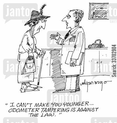 elderly persons cartoon humor: 'I can't make you younger...odometer tampering is against the law.'
