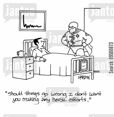 heroics cartoon humor: 'Should things go wrong I don't want you making any heroic efforts.'