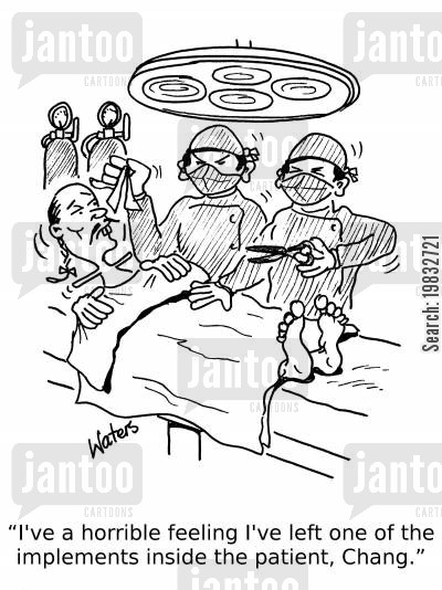 operating table cartoon humor: 'I've a horrible feeling I've left one of the implements inside the patient, Chang.'