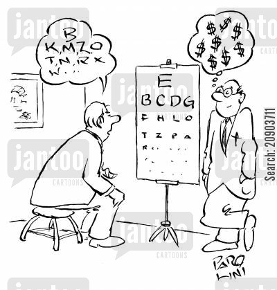 eye examination cartoon humor: OpticianOptometrist thinking of the money whilst patient reads out the eye test.