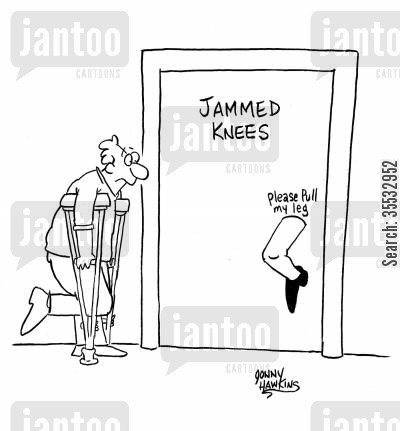 bum knee cartoon humor: Man on crutches sees door with 'Jammed Knees', handles says 'Please Pull My Leg'.