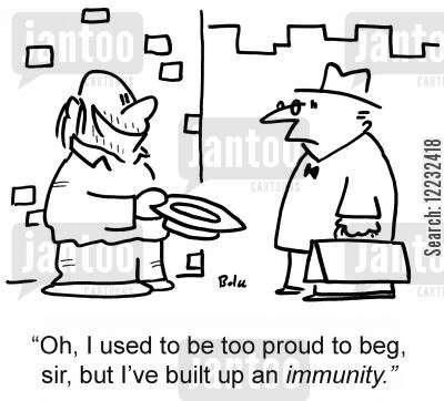 immune cartoon humor: 'Oh, I used to be too proud to beg, sir, but I've built up an immunity.'