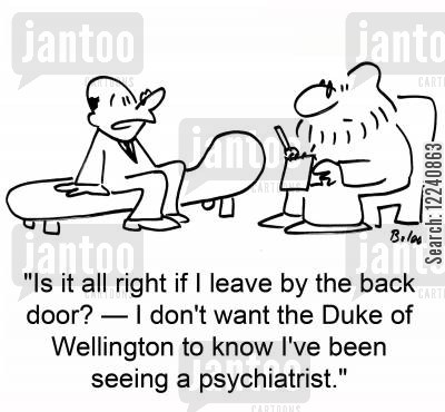 dukes cartoon humor: 'Is it all right if I leave by the back door? -- I don't want the Duke of Wellington to know I've been seeing a psychiatrist.'