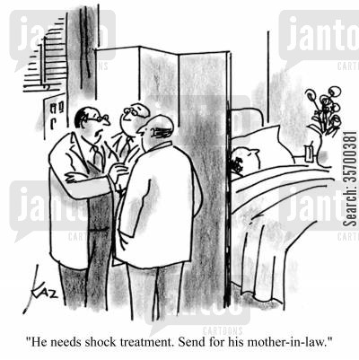 hospital ward cartoon humor: 'He needs shock treatment. Send for his mother-in-law.'