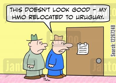 hmo cartoon humor: 'This doesn't look good -- my HMO relocated to Uruguay.'