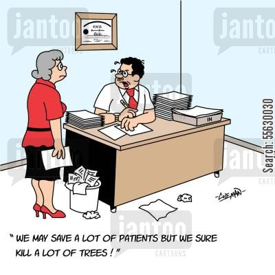 saving lives cartoon humor: We may save a lot of patients but we sure kill a lot of trees!
