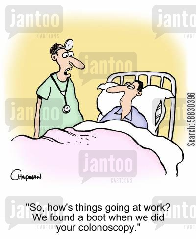 kicked cartoon humor: 'So, how's things going at work? We found a boot when we did your colonoscopy.'