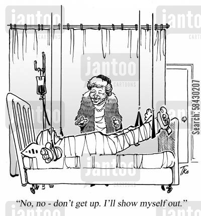 hospital room cartoon humor: 'No, no - don't get up. I'll show myself out.'
