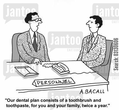 dental plan cartoon humor: Our dental plan consists of a toothbrush and toothpaste.