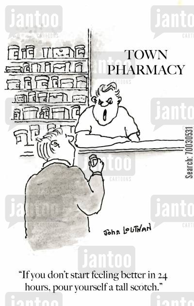 prescription drugs cartoon humor: 'If you don't start feeling better in 24 hours, pour yourself a tall scotch.'