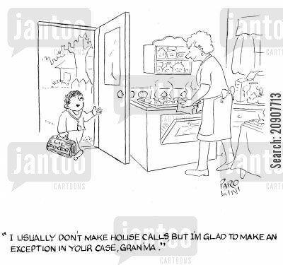 dressing up kit cartoon humor: 'I usually don't make house calls but I'm glad to make an exception in your case, Gran'ma.'