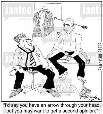 doctor referral cartoon humor: 'I'd say you have an arrow through your head, but you may want to get a second opinion.'