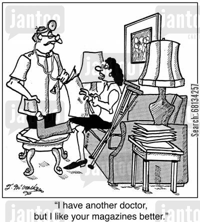 magazine subscriptions cartoon humor: 'I have another doctor, but I like your magazines better.'
