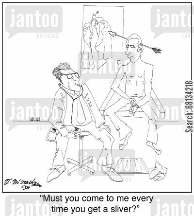 arrow through the head cartoon humor: 'Must you come to me every time you get a sliver?'