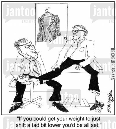 podiatrists cartoon humor: 'If you could get your weight to just shift a tad bit lower you'd be all set.'