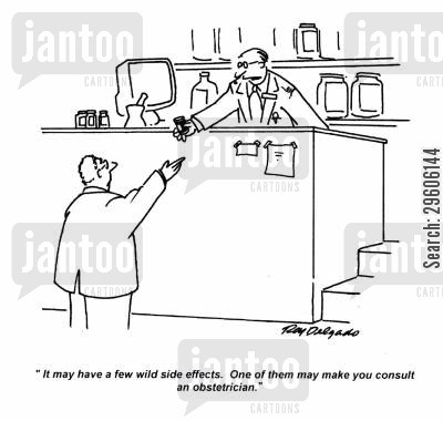 pharmacist cartoon humor: 'It may have a few wild side effects. One of them may make you consult an obstetrician.'