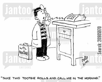 tootsie roll cartoon humor: 'Take two tootsie rolls and call me in the morning.'