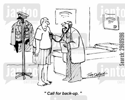 bad health cartoon humor: 'Call for back-up.'