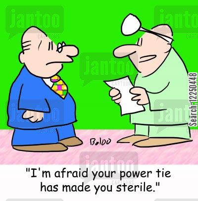sterile cartoon humor: 'I'm afraid your power tie has made you sterile.'