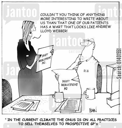 gp practice cartoon humor: 'In the current climate the onus is on all practices to sell themselves to prospective GP's.'