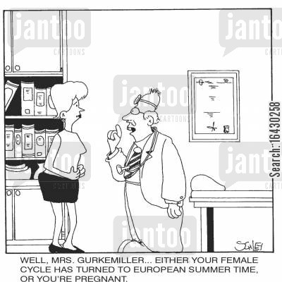 menstrual cycle cartoon humor: 'Well, Mrs.Gurkemiller...Either your female cycle has turned to European summer time, or you're pregnant.'
