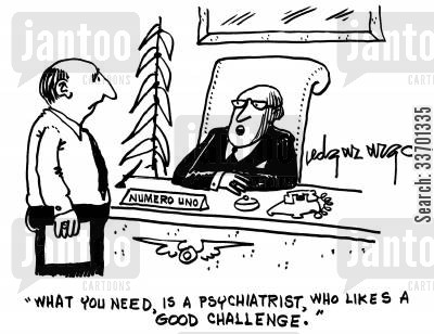 numero uno cartoon humor: 'What you need, is a psychiatrist, who likes a good challenge.'